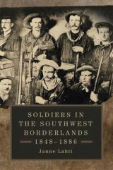 Omslag - Soldiers in the Southwest Borderlands, 1848-1886