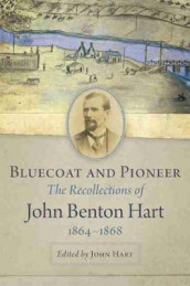 Bluecoat and Pioneer av John Benton Hart (Innbundet)