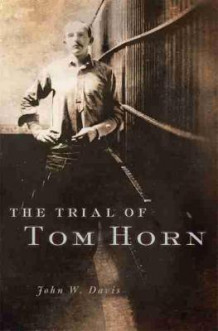 The Trial of Tom Horn av John W. Davis (Heftet)