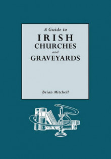 A Guide to Irish Churches and Graveyards av Brian Mitchell (Heftet)