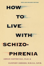 How to Live with Schizophrenia av Abram Hoffer (Heftet)