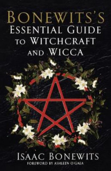 Bonewits' Essential Guide to Witchcraft and Wicca av Isaac Bonewits (Heftet)