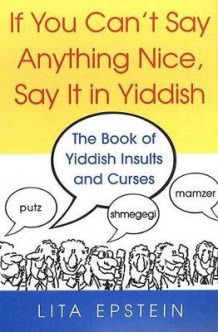 If You Can't Say Anything Nice, Say it in Yiddish av Lita Epstein (Heftet)