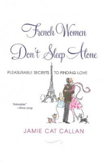 French Women Don't Sleep Alone av Jamie Callan (Heftet)