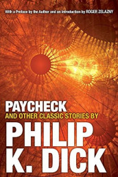 Paycheck and Other Classic Stories By Philip K. Dick av Philip K. Dick (Heftet)