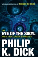 The Eye of the Sibyl and Other Classic Stories av Philip K. Dick (Heftet)