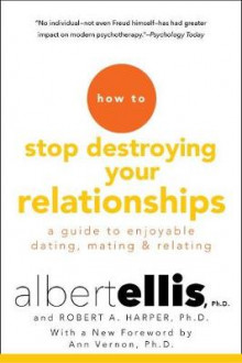 How To Stop Destroying Your Relationships av Albert Ellis (Heftet)