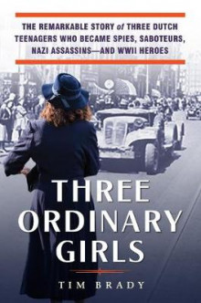 Three Ordinary Girls av Tim Brady (Innbundet)