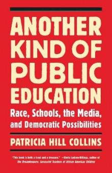 Another Kind of Public Education av Patricia Hill Collins (Heftet)