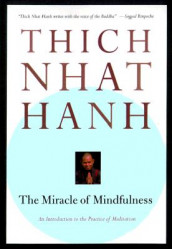 The Miracle of Mindfulness av Thich Nhat Hanh (Heftet)