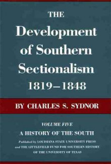 The Development of Southern Sectionalism, 1819-1848 av Charles Sackett Sydnor (Heftet)