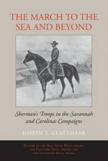 The March to the Sea and Beyond av Joseph T. Glatthaar (Heftet)