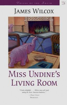 Miss Undine's Living Room av James Wilcox (Heftet)