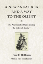 A New Andalucia and a Way to the Orient av Paul E. Hoffman (Heftet)