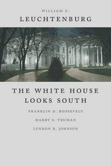 The White House Looks South av Professor of History William E Leuchtenburg (Heftet)