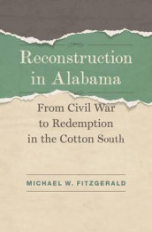 Reconstruction in Alabama av Michael W Fitzgerald (Innbundet)