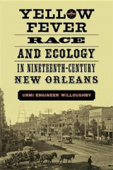 Omslag - Yellow Fever, Race, and Ecology in Nineteenth-Century New Orleans