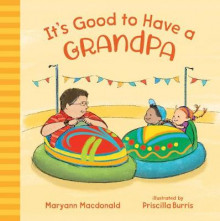 It's Good to Have a Grandpa av Maryann Macdonald (Innbundet)