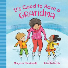 It's Good to Have a Grandma av Maryann Macdonald (Innbundet)