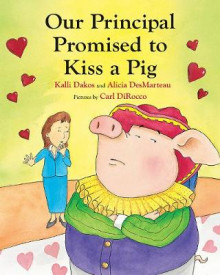 Our Principal Promised to Kiss a Pig av Kalli Dakos (Heftet)