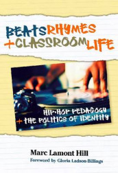Beats, Rhymes, and Classroom Life av Marc Lamont Hill (Heftet)