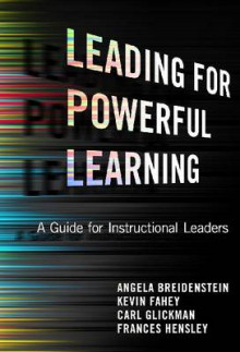 Leading for Powerful Learning av Angela Breidenstein, Kevin Fahey, Carl D. Glickman og Frances Hensley (Heftet)