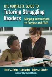 The Complete Guide to Tutoring Struggling Readers av Anne Bates, Peter J. Fisher og Debra J. Gurvitz (Heftet)