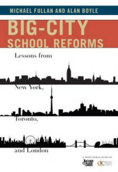 Big-City School Reforms av Alan Boyle og Michael G. Fullan (Heftet)