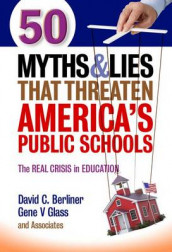 50 Myths & Lies That Threaten America's Public Schools av David C. Berliner og Gene V. Glass (Heftet)
