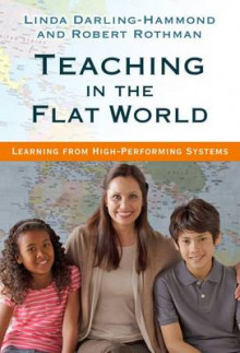 Teaching in the Flat World av Linda Darling-Hammond og Robert Rothman (Heftet)