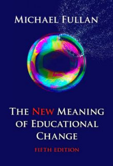 The New Meaning of Educational Change av Michael Fullan (Heftet)