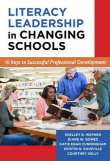 Literacy Leadership in Changing Schools av Shelley B. Wepner, Diane W. Gomez, Katie Cunningham, Kristin N. Rainville og Courtney Kelly (Heftet)