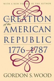 The Creation of the American Republic, 1776-1787 av Gordon S. Wood (Innbundet)