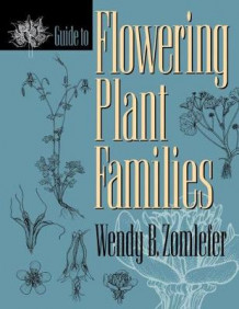 Guide to Flowering Plant Families av Wendy B. Zomlefer (Heftet)