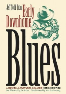 Early Downhome Blues: a Musical and Cultural Analysis av Jeff Todd Titon (Heftet)