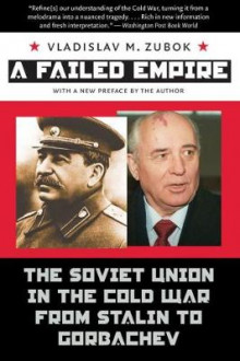 A Failed Empire av Vladislav M. Zubok (Heftet)
