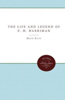 The Life and Legend of E.H. Harriman av Maury Klein (Heftet)