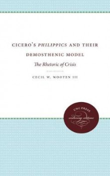 Cicero's Philippics and Their Demosthenic Model av Cecil W. Wooten (Heftet)