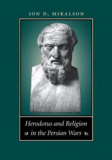 Herodotus and Religion in the Persian Wars av Jon D. Mikalson (Heftet)
