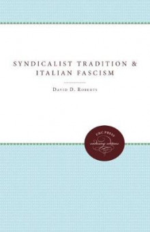 The Syndicalist Tradition and Italian Fascism av David D. Roberts (Heftet)