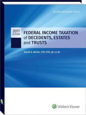 Federal Income Taxation of Decedents, Estates and Trusts - 2017 Cch Tax Spotlight Series av David A Berek (Heftet)