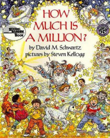 How Much Is a Million? av David M Schwartz og Stephen Kellogg (Innbundet)