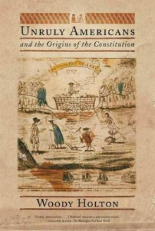 Unruly Americans and the Origins of the Constitution av Woody Holton (Heftet)