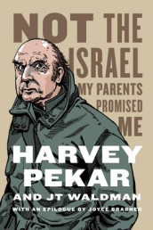 Not the Israel My Parents Promised Me av Harvey Pekar (Innbundet)