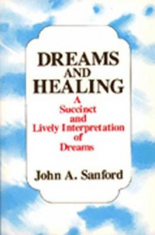 Dreams and Healing av John A. Sanford (Heftet)