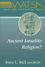 Omslag - What are They Saying About Ancient Israelite Religion?