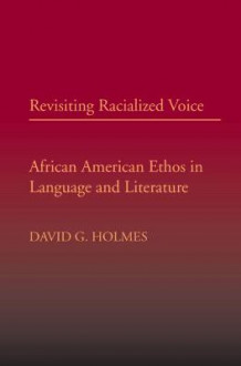 Revisiting Racialized Voice av David G. Holmes (Heftet)