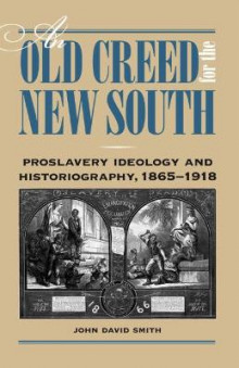 An Old Creed for the New South av John David Smith (Heftet)