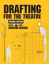 Drafting for the Theatre av Dennis Dorn og Mark Shanda (Heftet)