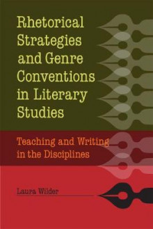 Rhetorical Strategies and Genre Conventions in Literary Studies av Laura Wilder (Heftet)